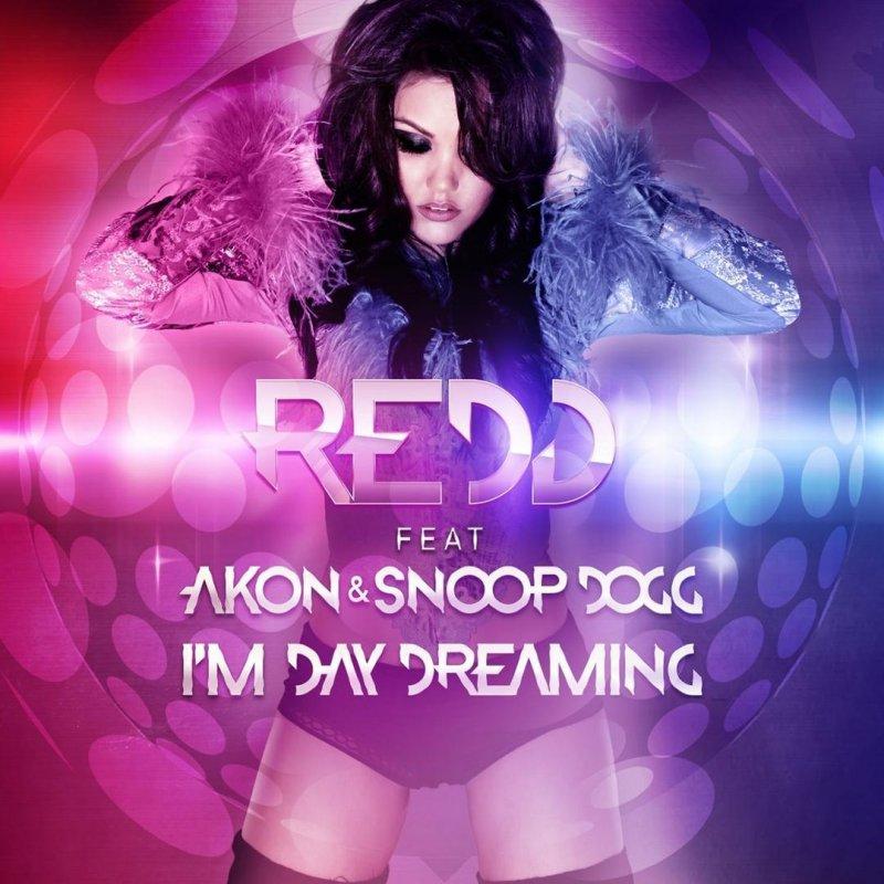 Redd feat. Akon & Snoop Dogg - I'm Day Dreaming Lyrics   Musixmatch