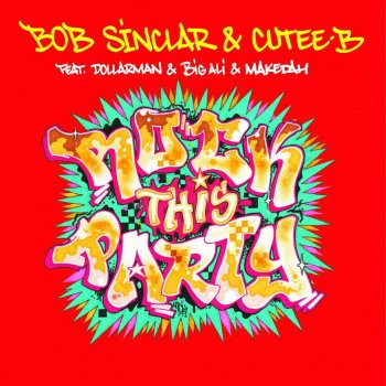 Rock This Party (Everybody Dance Now) (Bobby Blanco & Miki Moto club mix) by Bob Sinclar feat. Cutee B - cover art