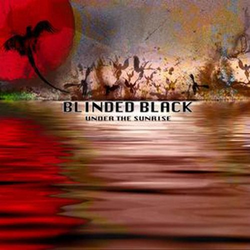 Blinded Black - Under The Sunrise Lyrics