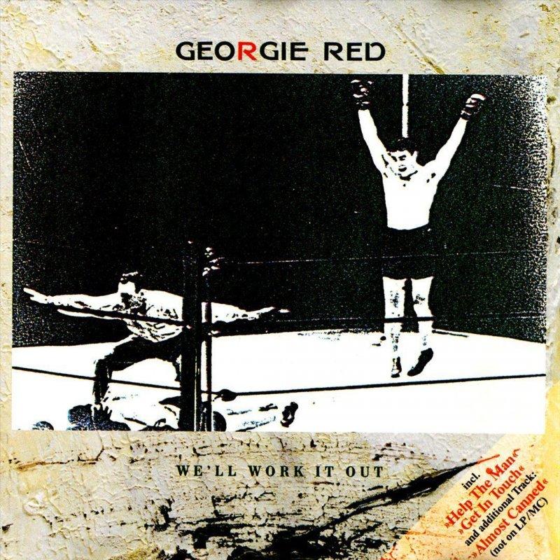 Georgie Red We Ll Work It Out Lyrics Musixmatch