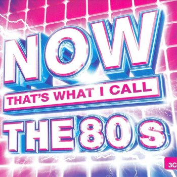 Now That's What I Call the 80s Hits by Various Artists album lyrics