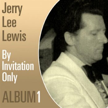 By invitation only by jerry lee lewis album lyrics musixmatch by invitation only stopboris Gallery