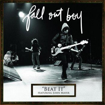 Beat It by Fall Out Boy feat. John Mayer - cover art