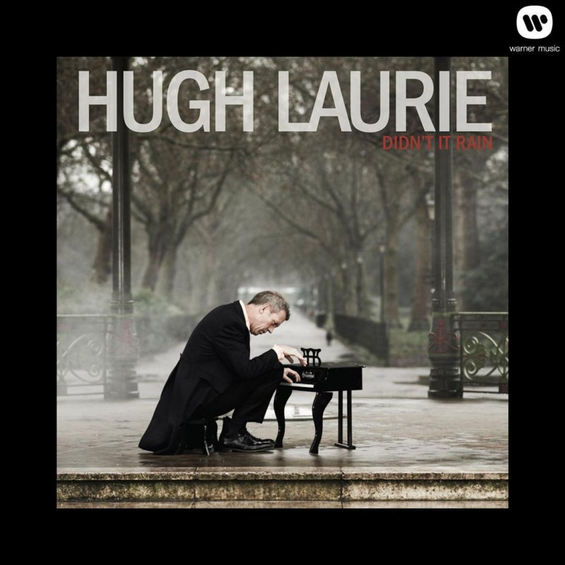 HUGH LAURIE - YOU DON'T KNOW MY MIND LYRICS