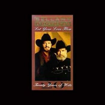 Let Your Love Flow 20 Years Of Hits By The Bellamy Brothers