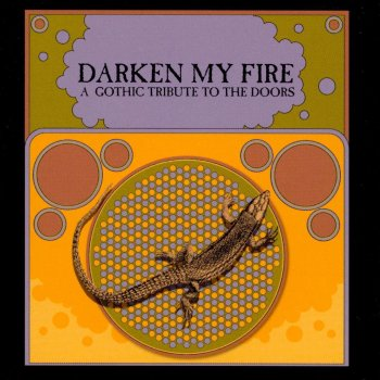 Darken My Fire: A Gothic Tribute to the Doors The End - lyrics