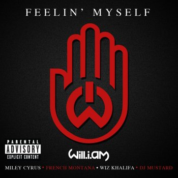 Feelin' Myself by will.i.am feat. Miley Cyrus, Wiz Khalifa, French Montana & DJ Mustard - cover art