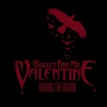 Waking The Demon. Bullet For My Valentine