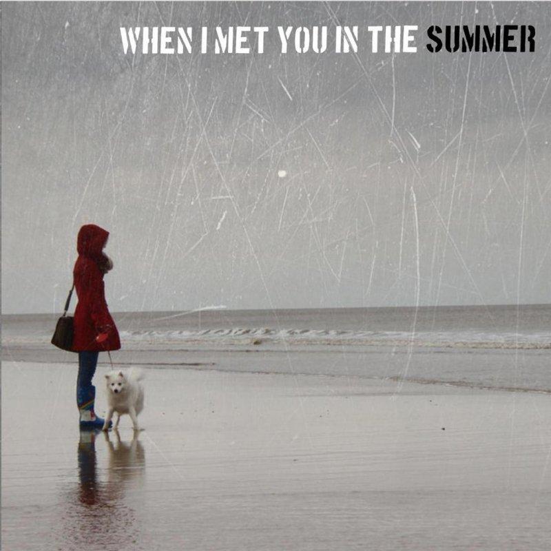 i meet vs met you in the summer