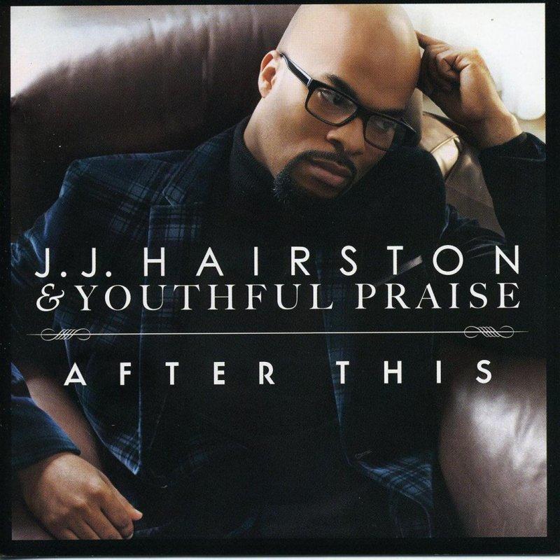 Lyric after this lyrics jj hairston : Youthful Praise, J.J. Hairston & Bishop Eric McDaniels - After ...