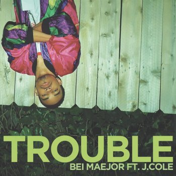 Trouble by Bei Maejor feat. J. Cole - cover art
