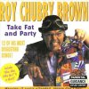 Take Fat and Party Roy 'Chubby' Brown - cover art