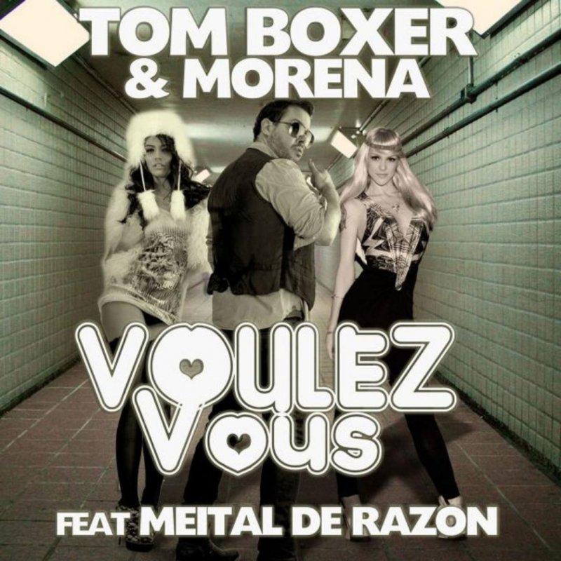 Tom boxer morena feat meital de razon voulez vous - Voulez vous coucher avec moi song lyrics ...