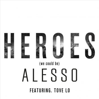 Heroes (we could be) by Alesso - cover art