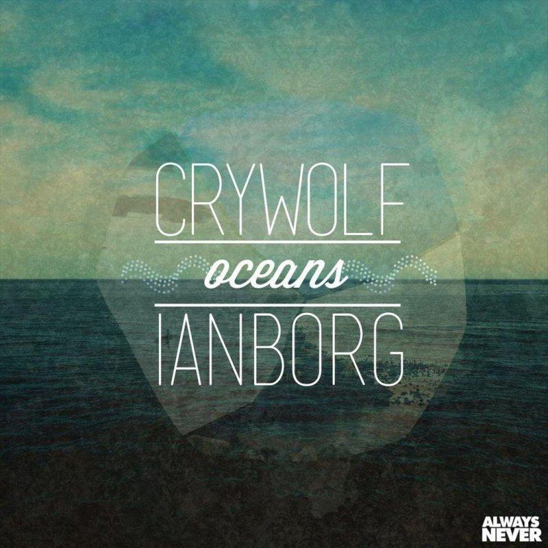 crywolf & ianborg - oceans lyrics | musixmatch