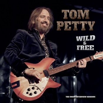 Testi Wild And Free: The Uncut Interview Sessions