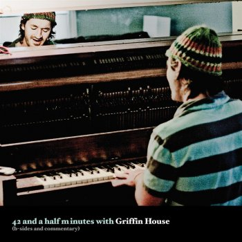 Testi 42 and a Half Minutes With Griffin House
