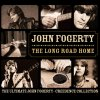 The Long Road Home: The Ultimate John Fogerty - Creedence Collection John Fogerty - cover art