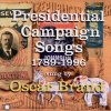 Presidential Campaign Songs 1789 - 1996 Oscar Brand - cover art