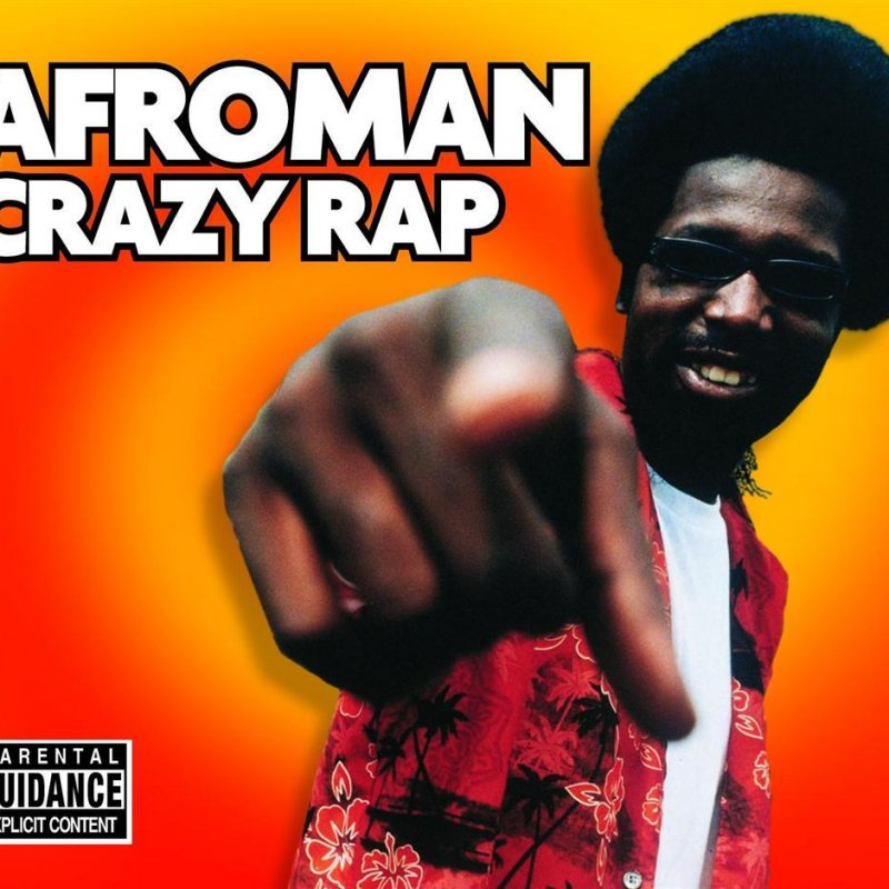 Afroman - Crazy Rap (radio edit) lyrics | Musixmatch