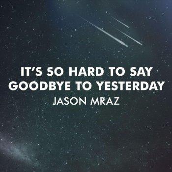 Testi It's So Hard To Say Goodbye To Yesterday