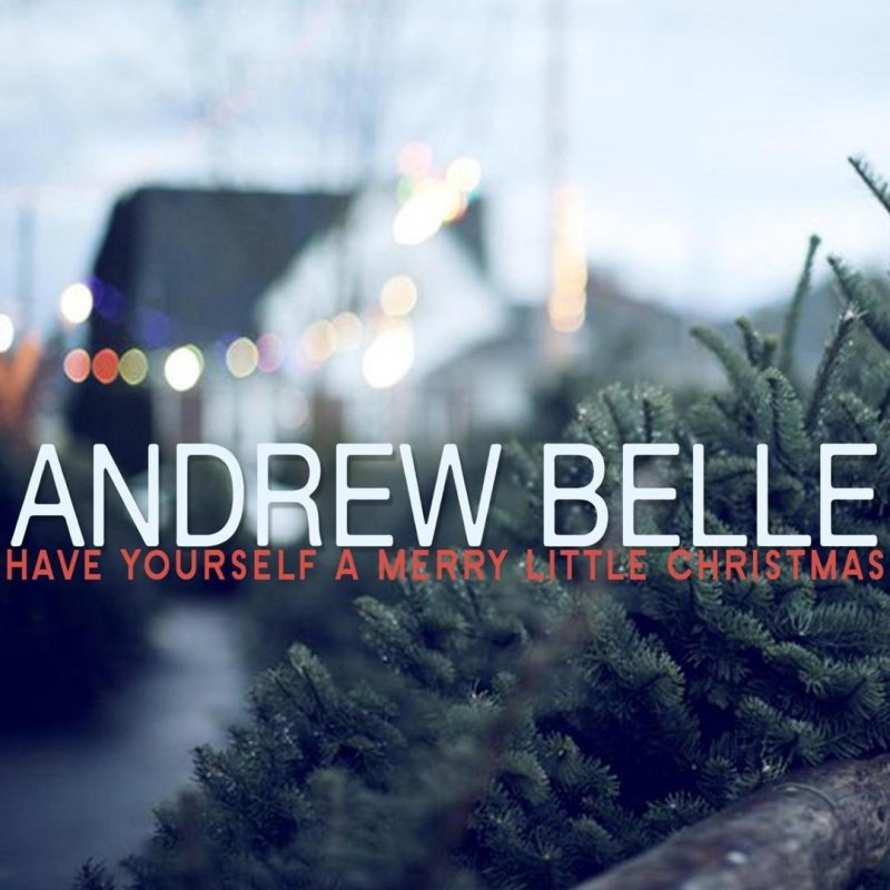 andrew belle have yourself a merry little christmas lyrics musixmatch - Have Yourself A Merry Little Christmas Lyrics