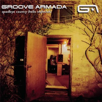 Image result for groove armada goodbye country (hello nightclub) NORMAN