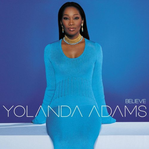 Paroles de l'album Believe par Yolanda Adams   Musixmatch