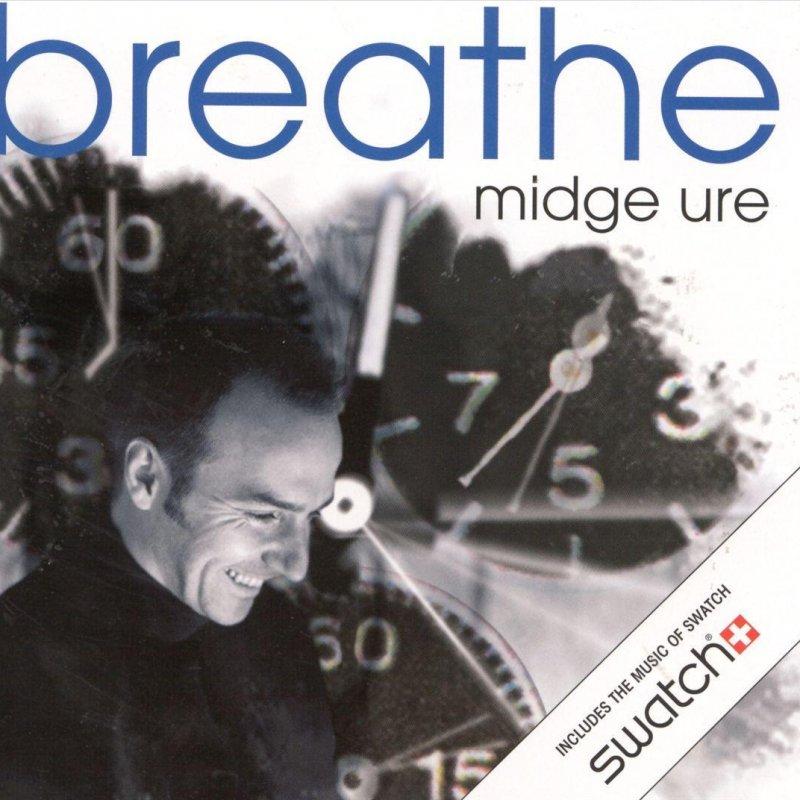 Midge Ure Breathe Midge Ure Breathe Lyrics