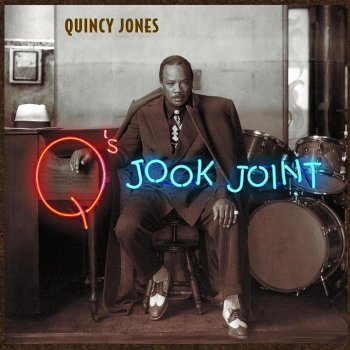 Q's Jook Joint by Quincy Jones album lyrics | Musixmatch
