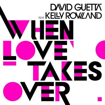 When Love Takes Over (radio edit) by David Guetta feat. Kelly Rowland - cover art