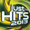 Just the Hits 2013 Various Artists - cover art