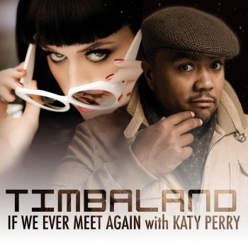 If We Ever Meet Again by Timbaland feat. Katy Perry - cover art