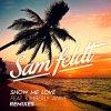Show Me Love - EDX Remix / Radio Edit)