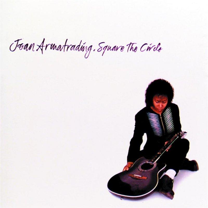 Joan Armatrading - Square The Circle lyrics | Musixmatch
