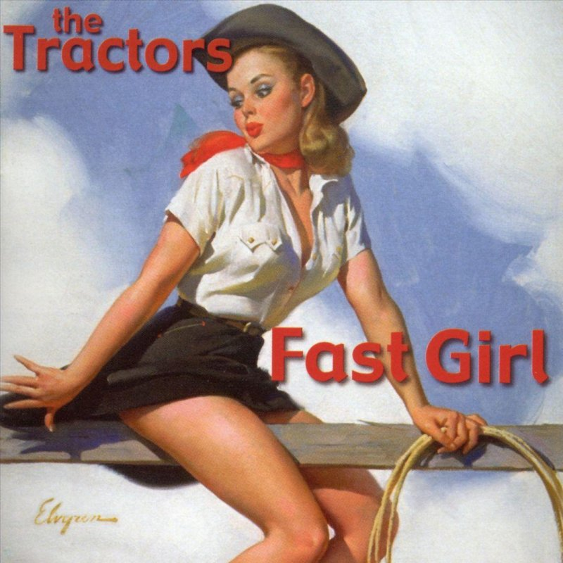 The Tractors - Fast Girl Lyrics