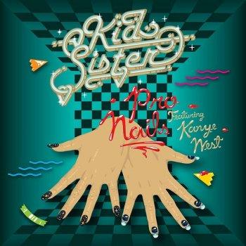 Kid Sister - Pro Nails