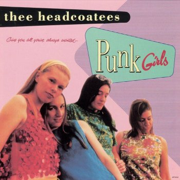 Image result for thee headcoatees PUNK GIRLS