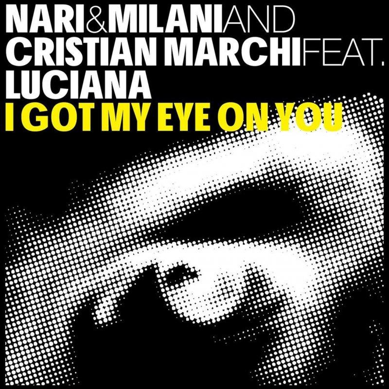 Nari Amp Milani Amp Cristian Marchi Feat Luciana I Got My