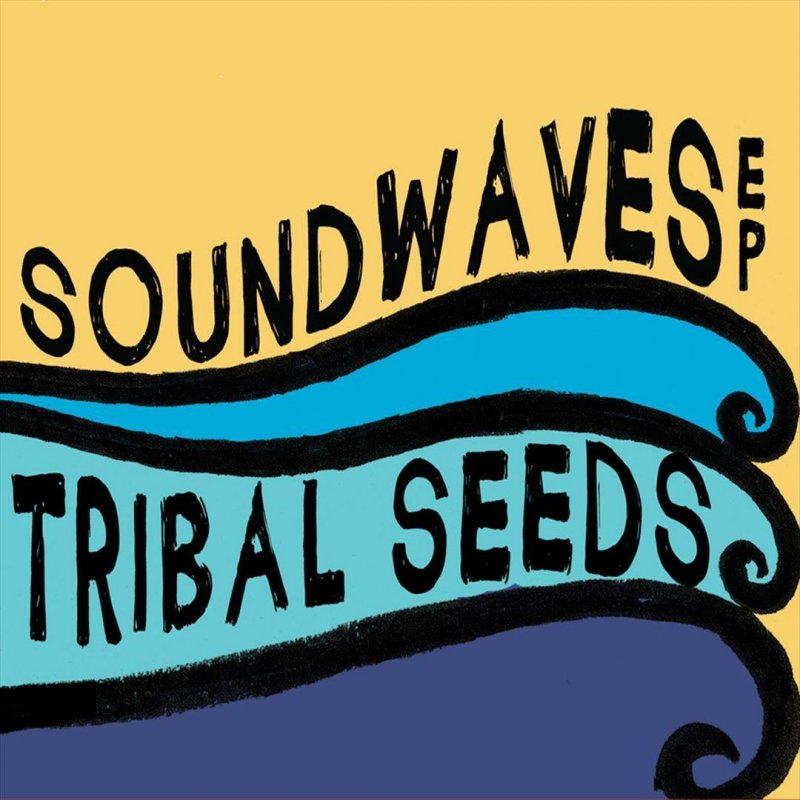 Tribal Seeds - Soundwaves (feat. Eric Rachmany of Rebelution ...