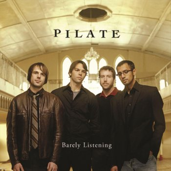 Pilate - Barely Listening Lyrics | MetroLyrics