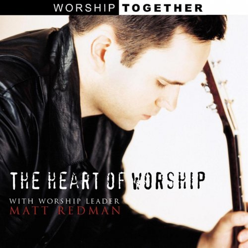 Matt Redman - The Heart of Worship (1999)